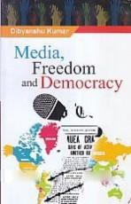Media, Freedom and Democracy