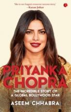 Priyanka Chopra: The Incredible Story of a Global …