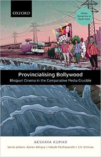Provincializing Bollywood: Bhojpuri Cinema in the …