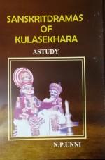 Sanskrit Dramas of Kulasekhara: A Study