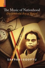 The Music of Nationhood: Dwijendralal Roy of Benga…