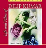 The Thespian: Life and Films of Dilip Kumar