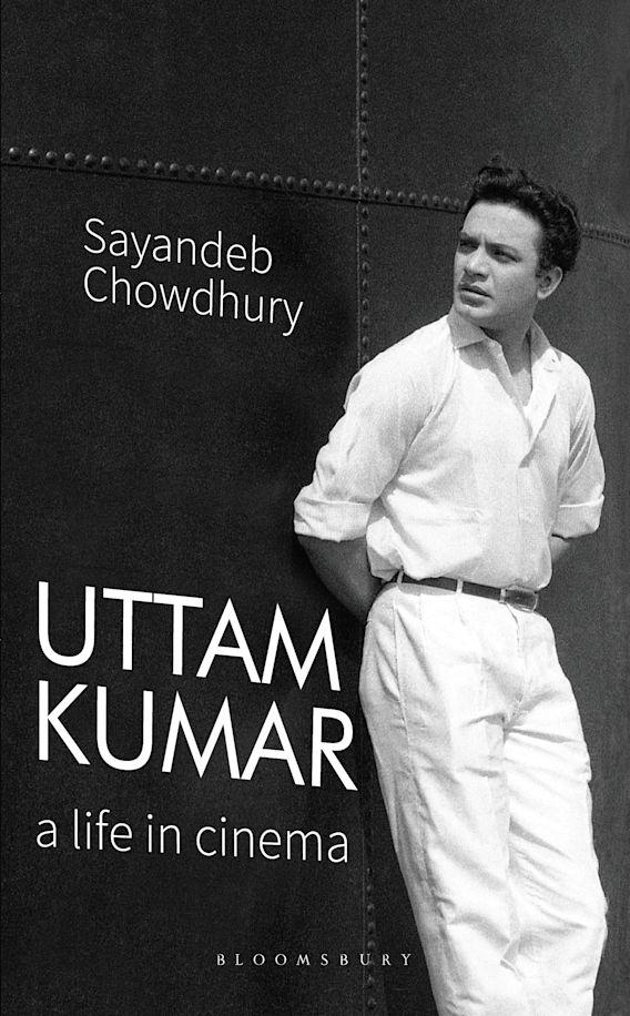 Uttam Kumar: A Life in Cinema