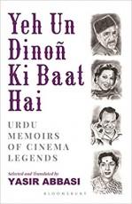 Yeh Un Dinoñ Ki Baat Hai: Urdu Memoirs of Cinema L…