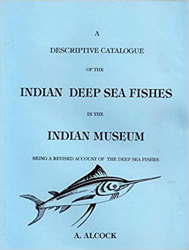 A Descriptive Catalogue of the Indian Deep Sea Fis…