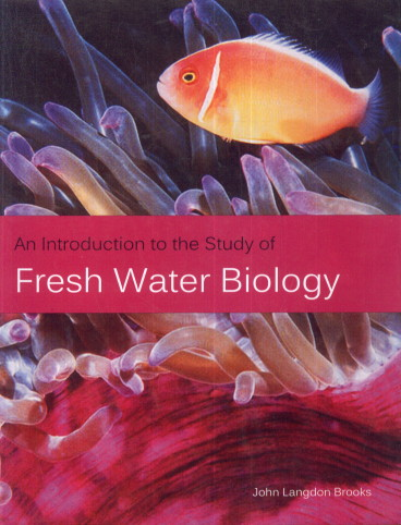 An Introduction to the Study of Fresh Water Biolog…