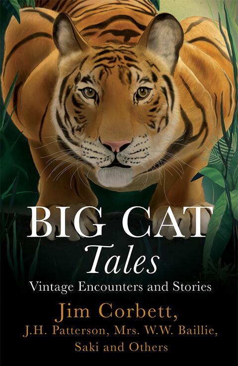 Big Cat Tales: Vintage Encounters and Stories (Jim…