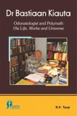 Dr Bastiaan Kiauta: Odonatologist and Polymathath …