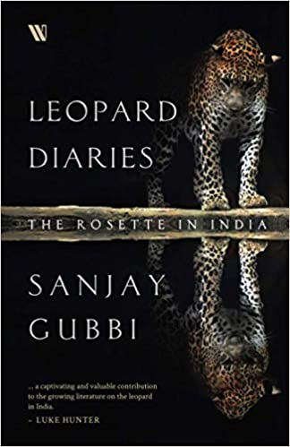 Leopard Diaries: The Rosette in India (Paperback)