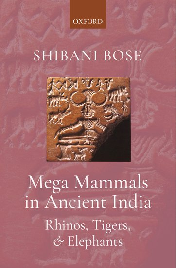 Mega Mammals in Ancient India: Rhinos, Tigers, and…