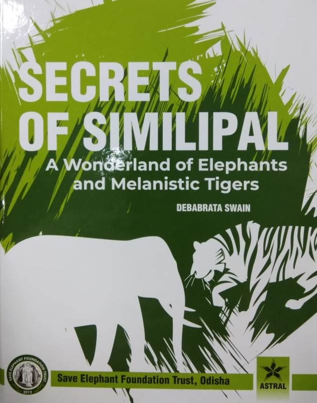 Secrets of Similipal : A Wonderland of Elephants a…