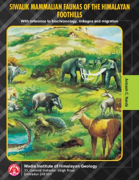 Siwalik Mammalian Faunas of the Himalayan Foothill…