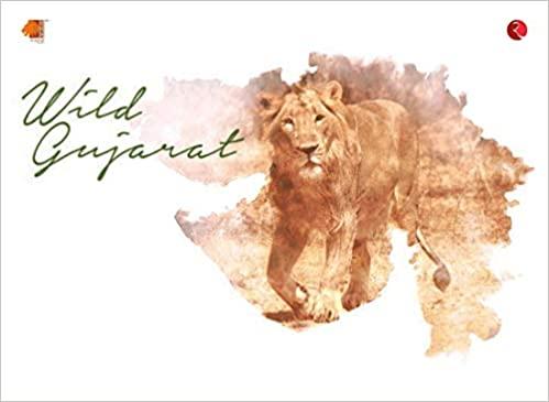 Wild Gujarat (Hardback)