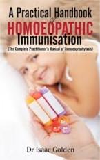A Practical Handbook Of Homoeopathy Immunisation