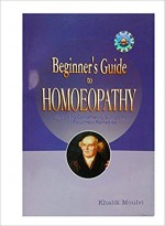 Beginner's Guide to Homeopathy (Including Confirma…