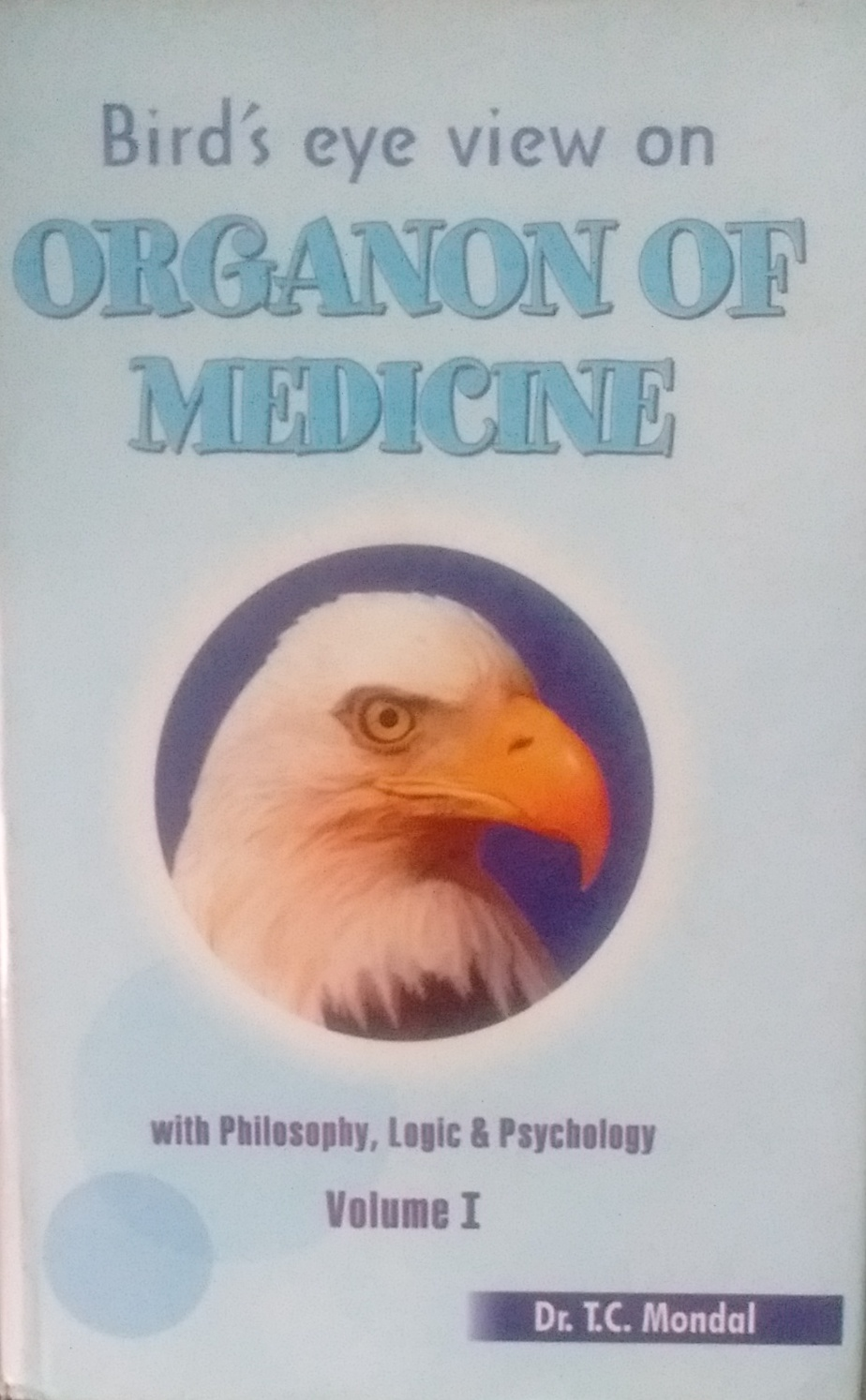 Bird's Eye View on Organon of Medicine: With Histo…
