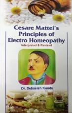Cesare Mattei`s Principles of Electro Homoeopathy …