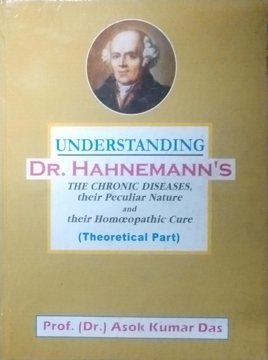 Understanding Dr. Hahnemann's: The Chronic Disease…