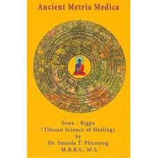 Ancient metria medica: Sowa Rigpa (Tibetan science…