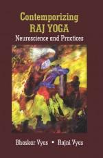 Contemporizing Raj Yoga: Neuroscience and Practice…