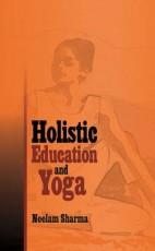 Holistic Education and Yoga Hardbound