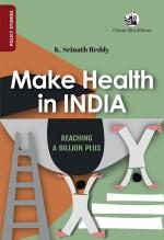Make Health in India: Reaching a Billion Plus