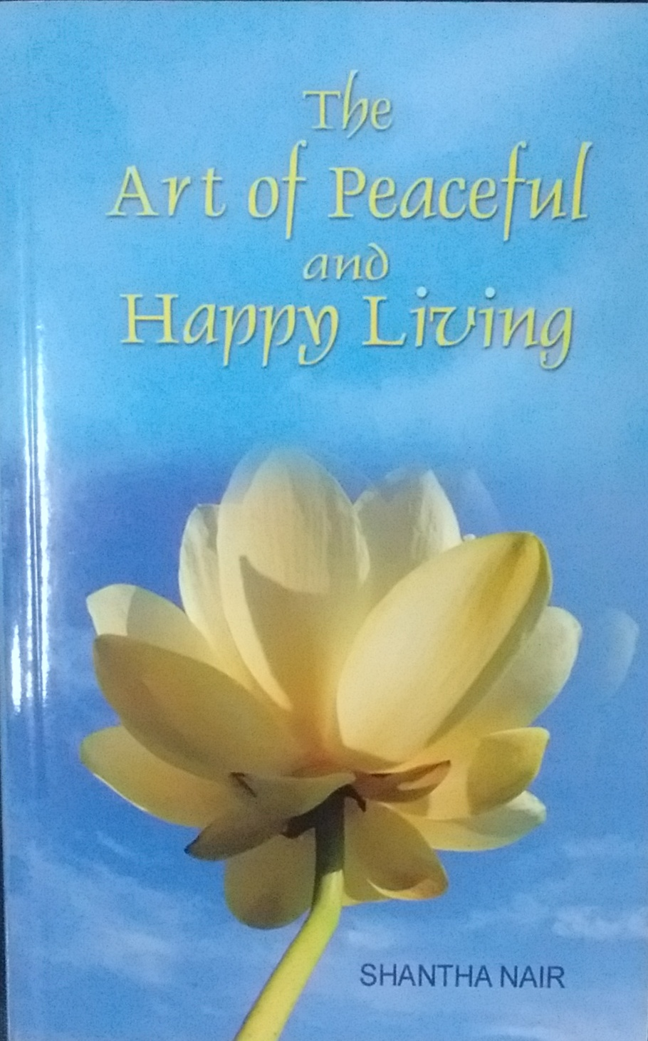 The Art of Peaceful and Happy Living Paperback