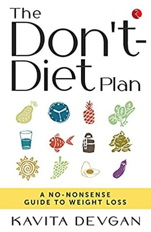 The Don't Diet Plan: A No-Nonsense Guide to Weight…