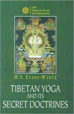 The Tibetan Yoga Its Secret Doctrine: Attaining Ri…