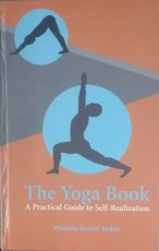 The Yoga Book: A Practical Guide to Self-Realizati…