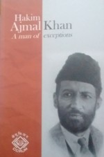 Hakim Ajmal Khan: A Man of Exceptions