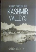 A Foot Through the Kashmir Valleys (Reprint Editio…