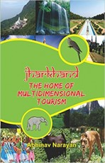 Jharkhand: The Home of Multidimensional Tourism