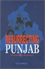 Resurrecting Punjab (A Journo's Journey)