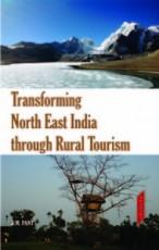 Transforming North East India through Rural Touris…