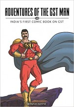 Adventures of the GST Man (India's First Comic Boo…