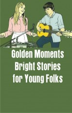 Golden Moments: Bright Stories for Young Folks