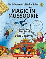 Magic in Mussoorie: The Adventures of Nakul Sahej