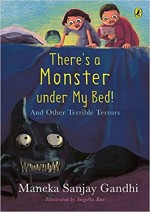There s a Monster Under My Bed!: And Other Terribl…