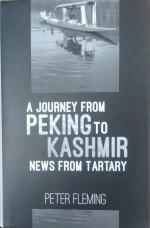 A Journey from Peking to Kashmir: News from Tartar…