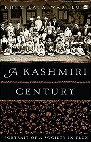 A Kashmiri Century: Portrait of a Society in Flux …