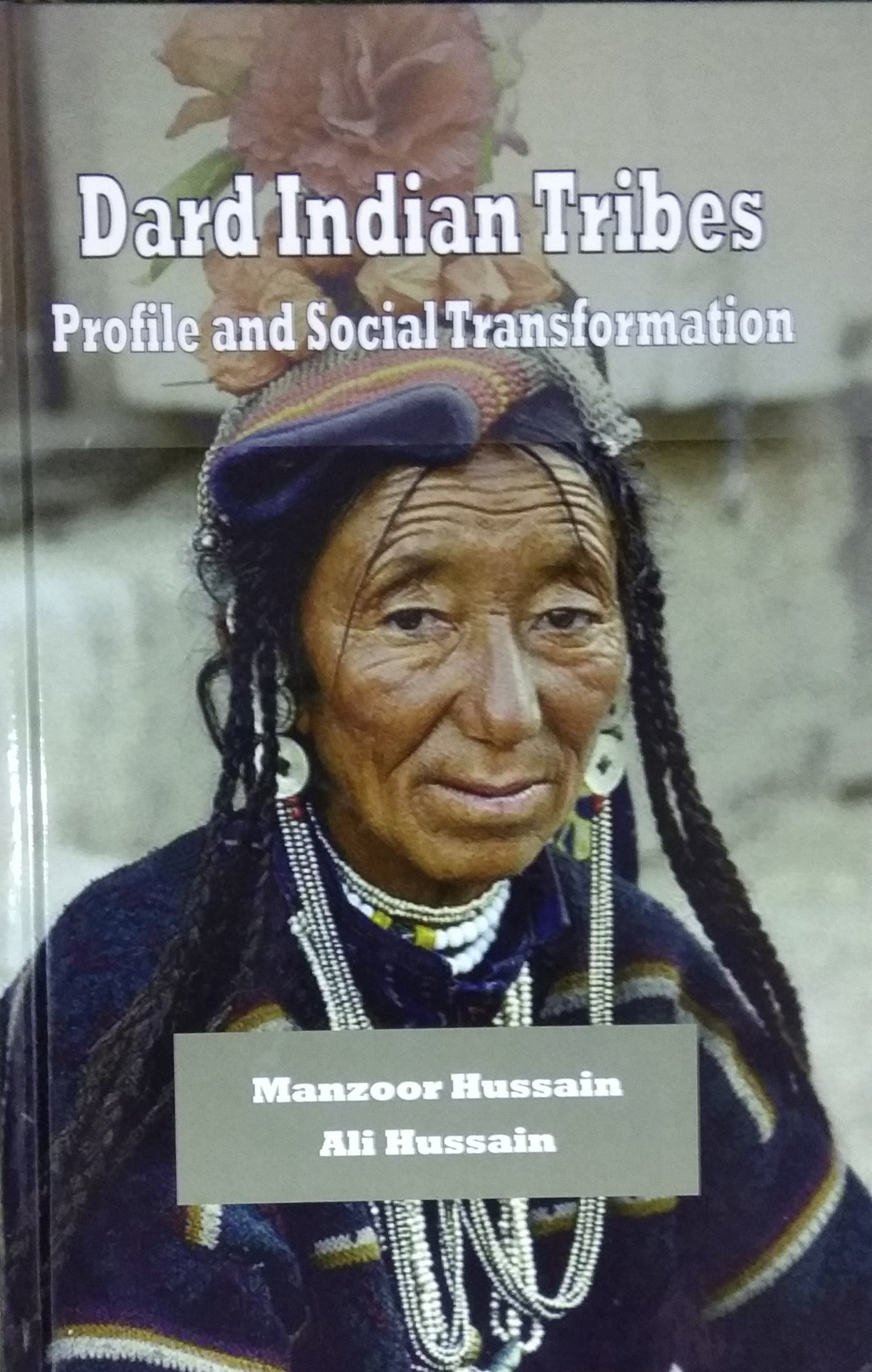 Dard Indian Tribes: Profile and Social Transformat…