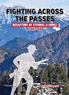FIGHTING ACROSS PASSES: Recapture of Tithwal & Gur…