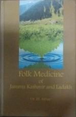 Folk Medicine of Jammu Kashmir and Ladakh