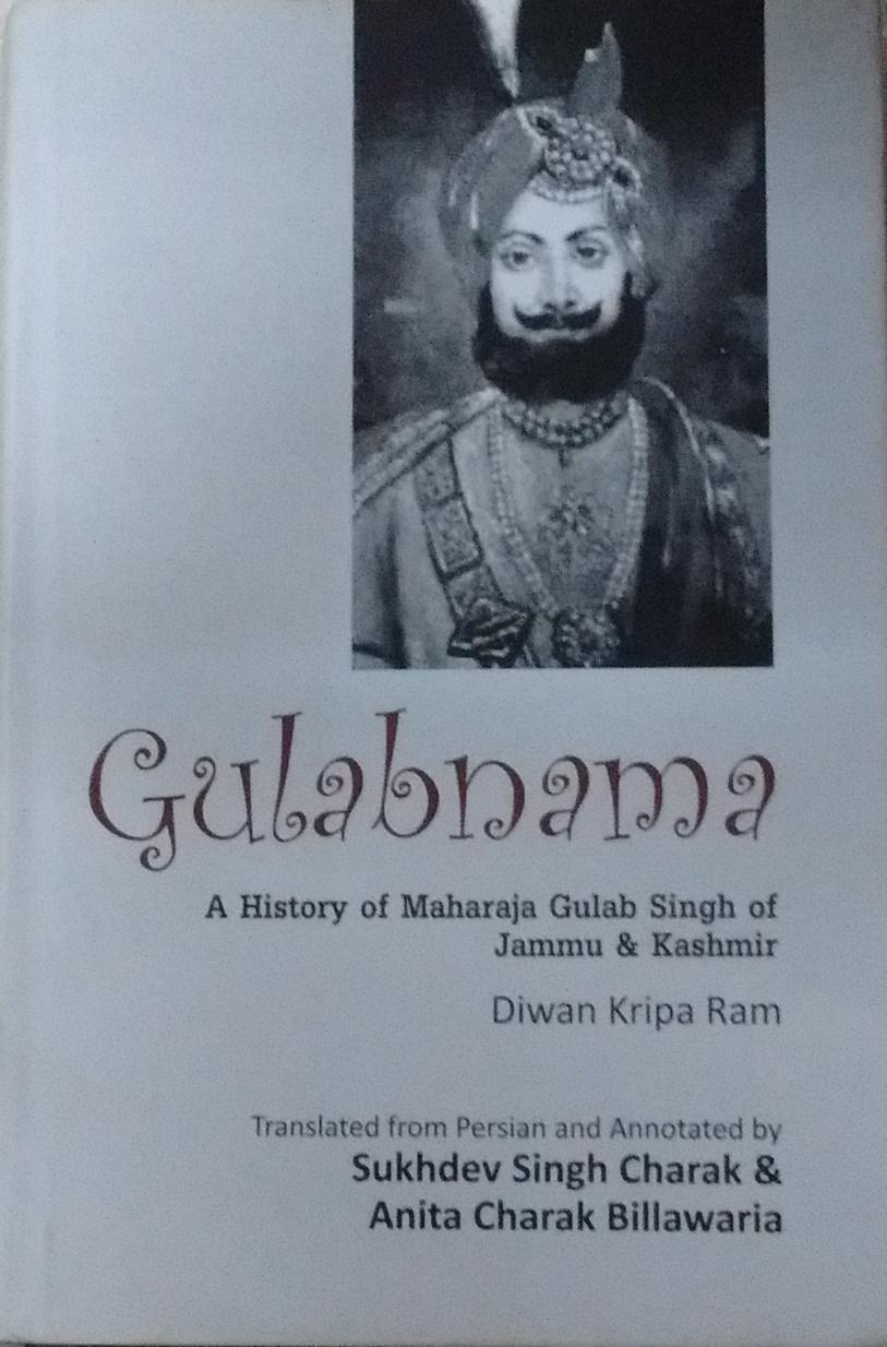 Gulabnama: A History of Maharaja Gulab Singh of Ja…