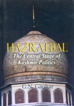 Hazratbal: The Central Stage of Kashmir Politics (…