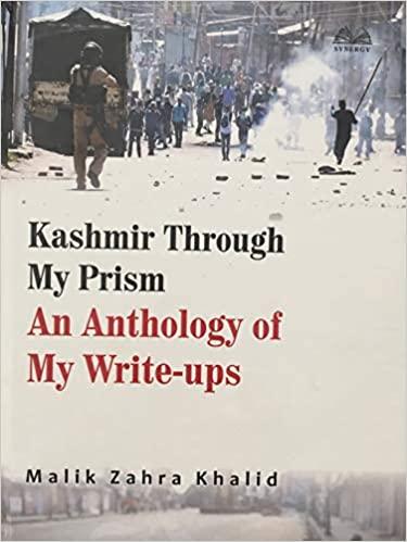 Kashmir Through My Prism: An Anthology of My Write…