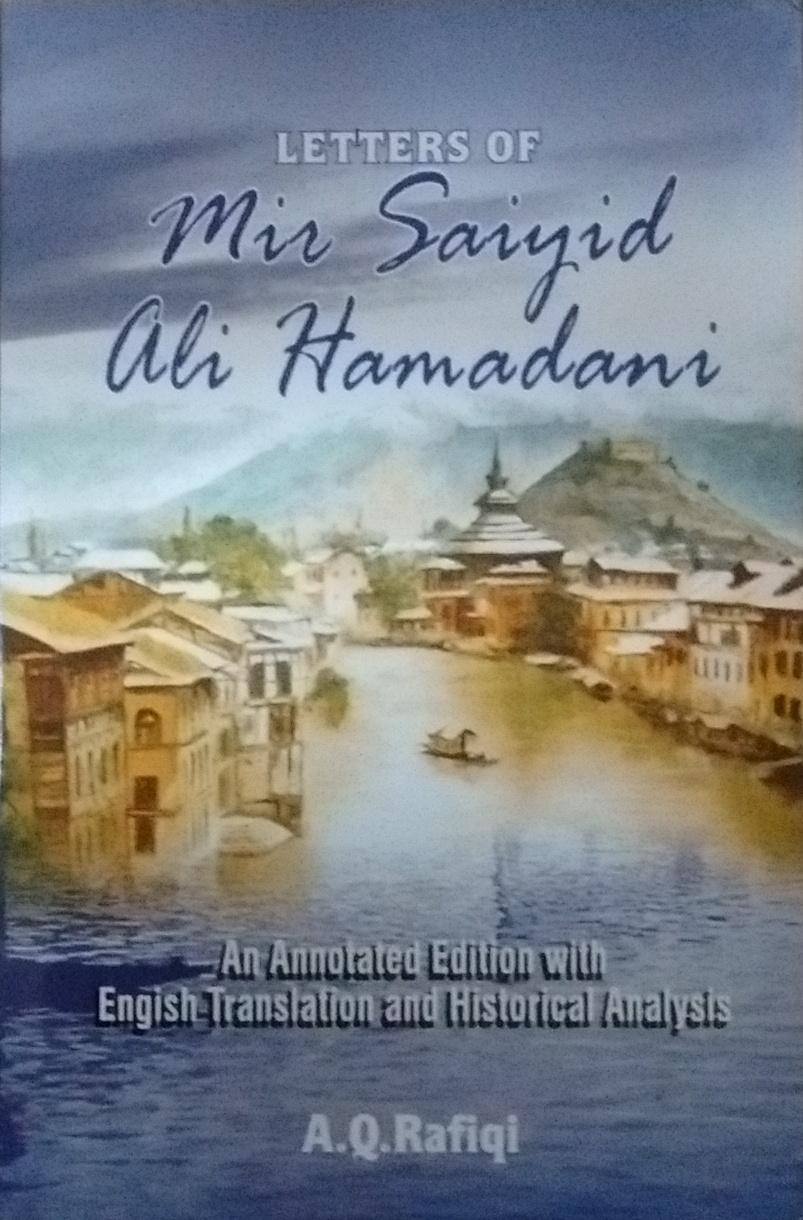 Letters of Mir Saiyid \'Ali Hamadani (MAKTUBAT-I-M…