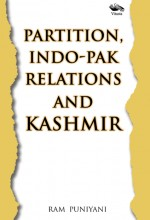 Partition, Indo-Pak Relations and Kashmir Hardcove…
