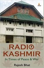 Radio Kashmir In Times of Peace & War